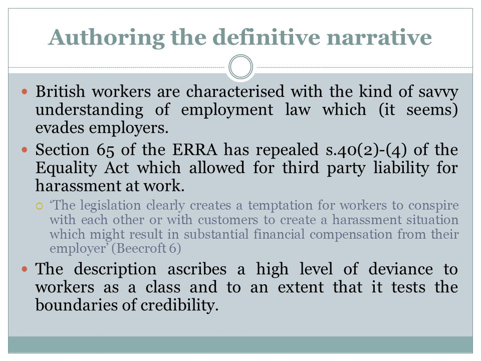 Authoring the definitive narrative British workers are characterised with the kind of savvy understanding of employment law which (it seems) evades em