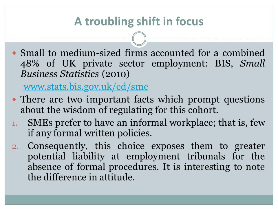 A troubling shift in focus Small to medium-sized firms accounted for a combined 48% of UK private sector employment: BIS, Small Business Statistics (2