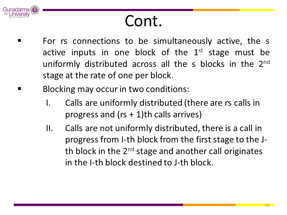 45 Cont.  For rs connections to be simultaneously active, the s active inputs in one block of the 1 st stage must be uniformly distributed across all