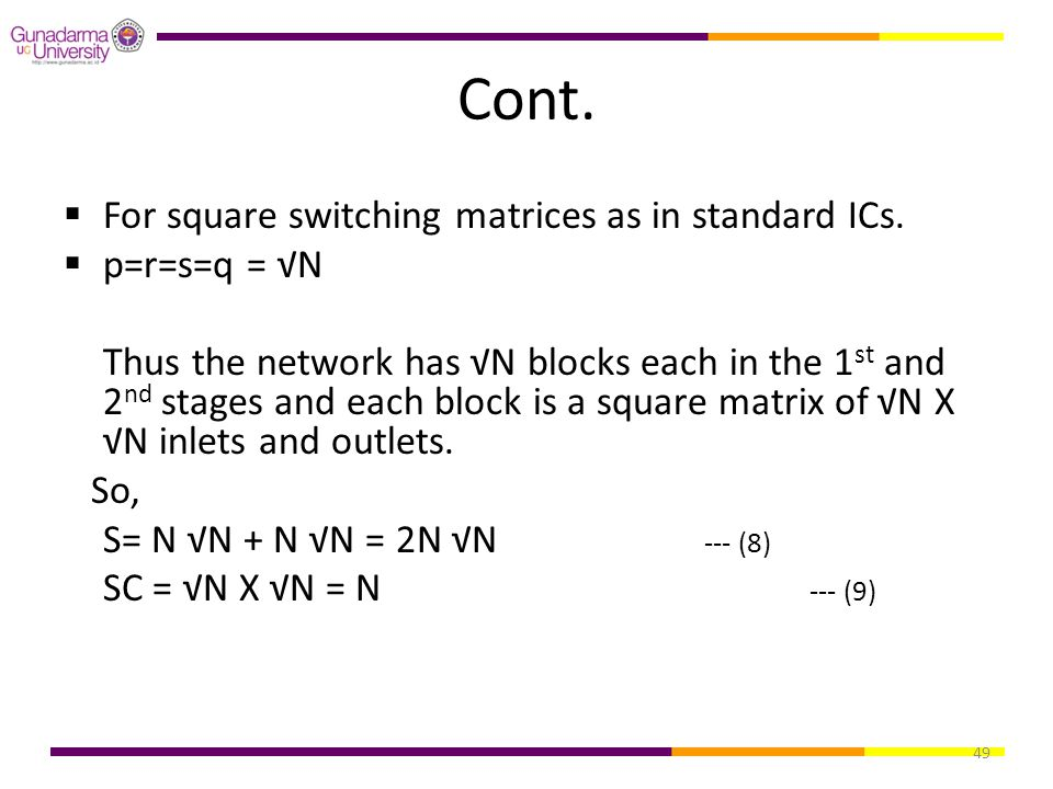 49 Cont.  For square switching matrices as in standard ICs.  p=r=s=q = √N Thus the network has √N blocks each in the 1 st and 2 nd stages and each b