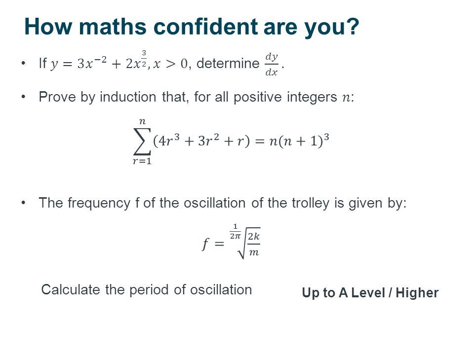 How maths confident are you? Up to A Level / Higher