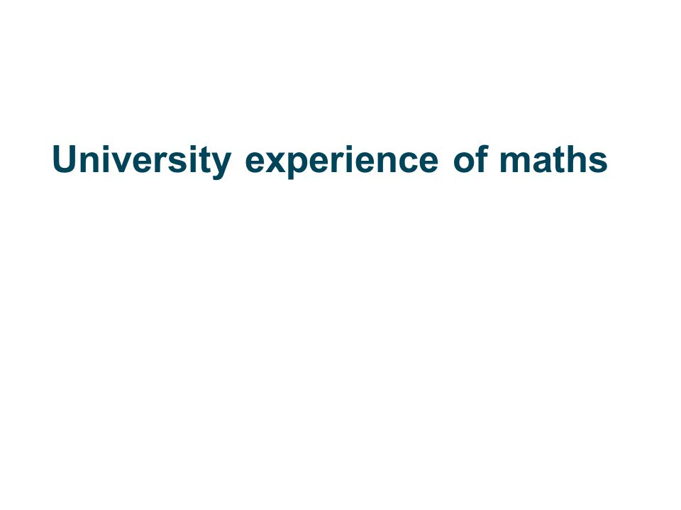 University experience of maths