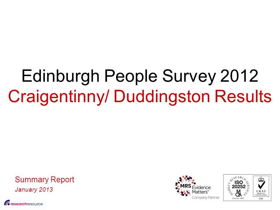 Edinburgh People Survey 2012 Craigentinny/ Duddingston Results Summary Report January 2013