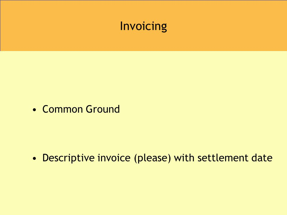 Invoicing Common Ground Descriptive invoice (please) with settlement date