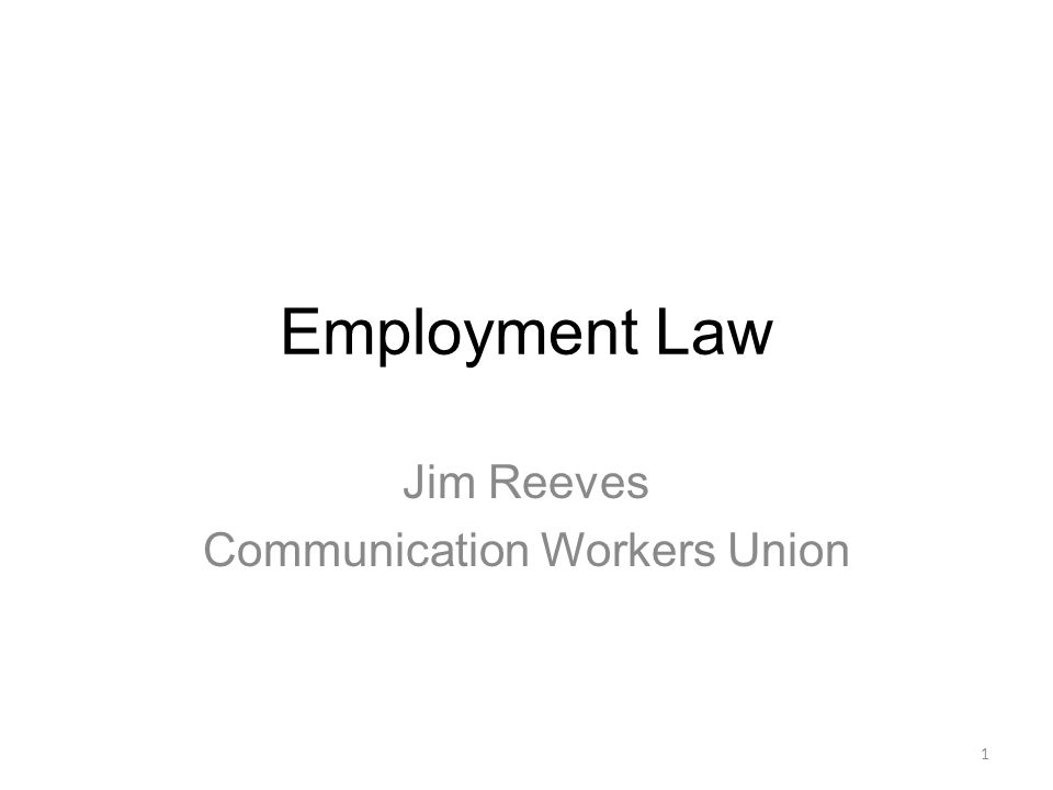 Employment Law Jim Reeves Communication Workers Union 1