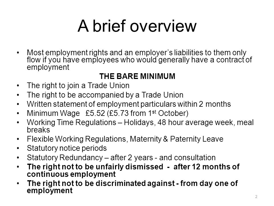 A brief overview Most employment rights and an employer's liabilities to them only flow if you have employees who would generally have a contract of e