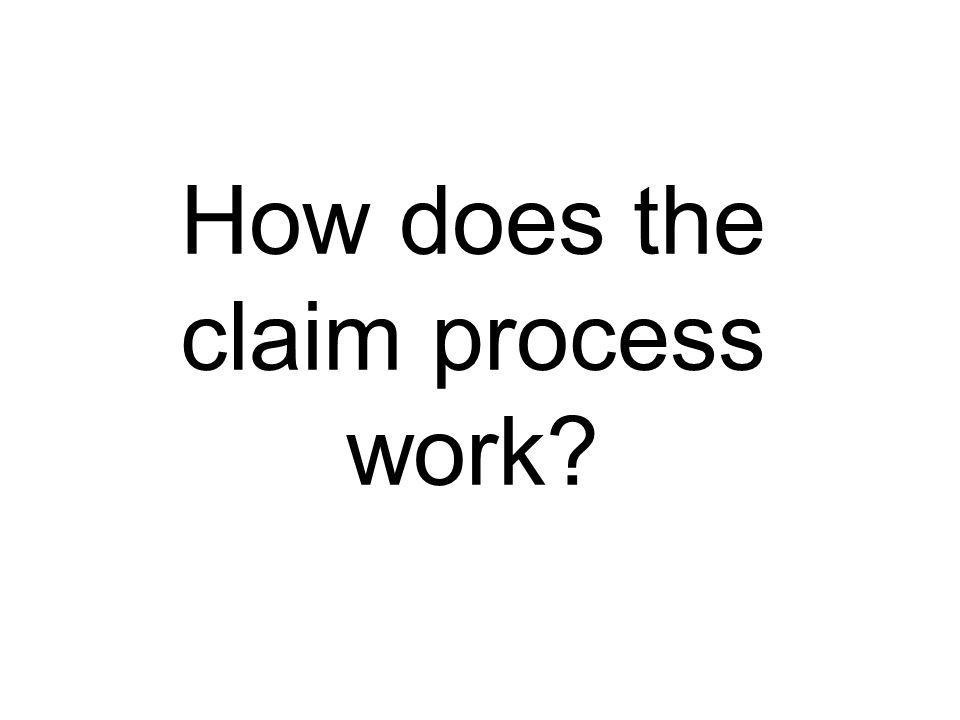 How does the claim process work