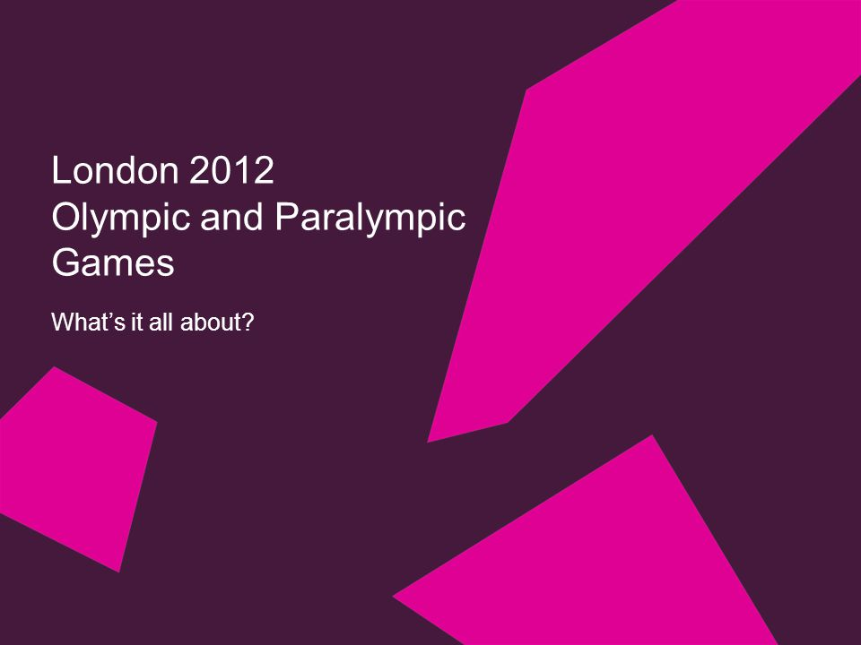 A whistle stop tour of the Games The perfect marriage - Sport, Culture and Education 1.A brief history of the Olympic and Paralympic Games 2.Values and ethos; more than just a sports competition 3.Making the spectacular; the influence art and design on the Games