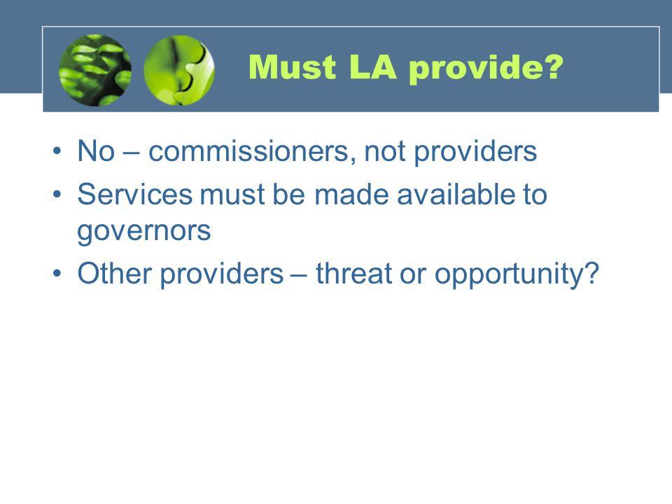 Must LA provide.