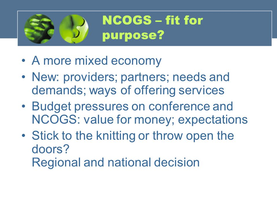 NCOGS – fit for purpose.