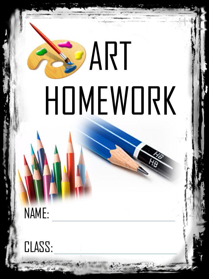 NAME: CLASS: ART HOMEWORK