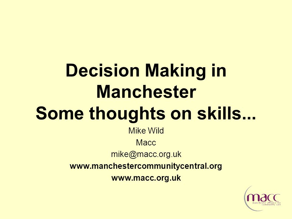 Decision Making in Manchester Some thoughts on skills...