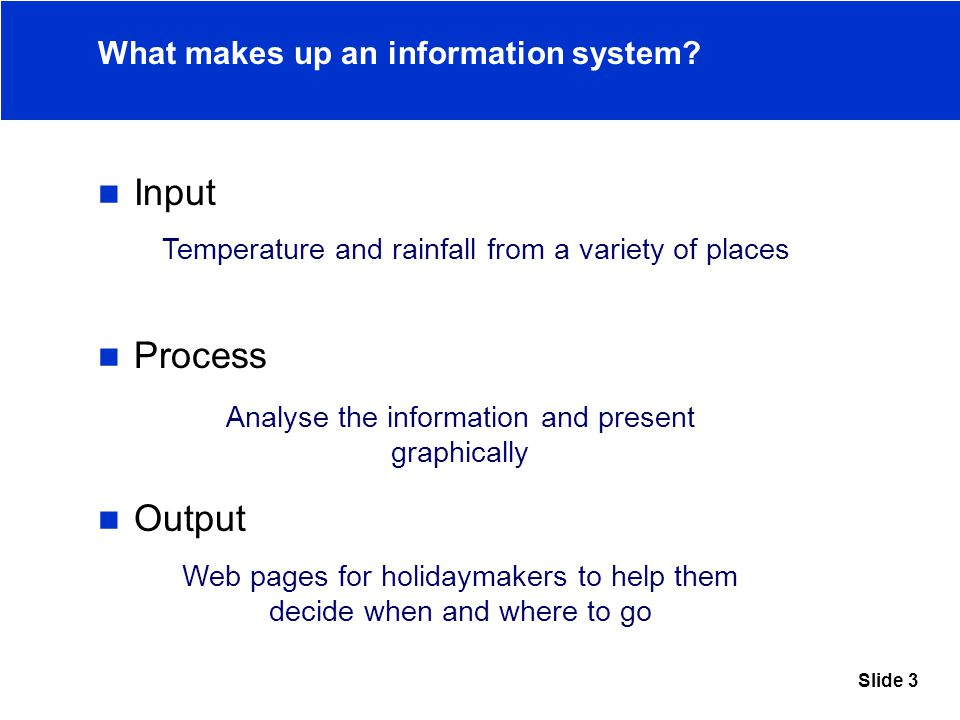 Slide 3 What makes up an information system.