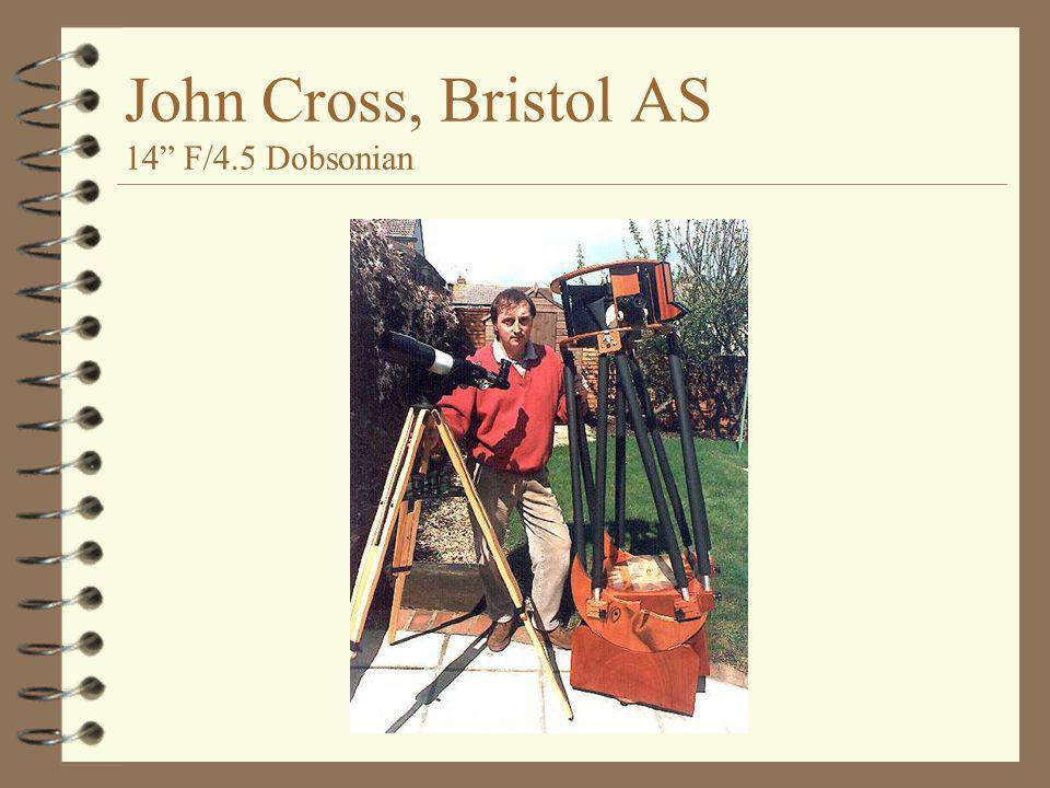 "John Cross, Bristol AS 14"" F/4.5 Dobsonian"