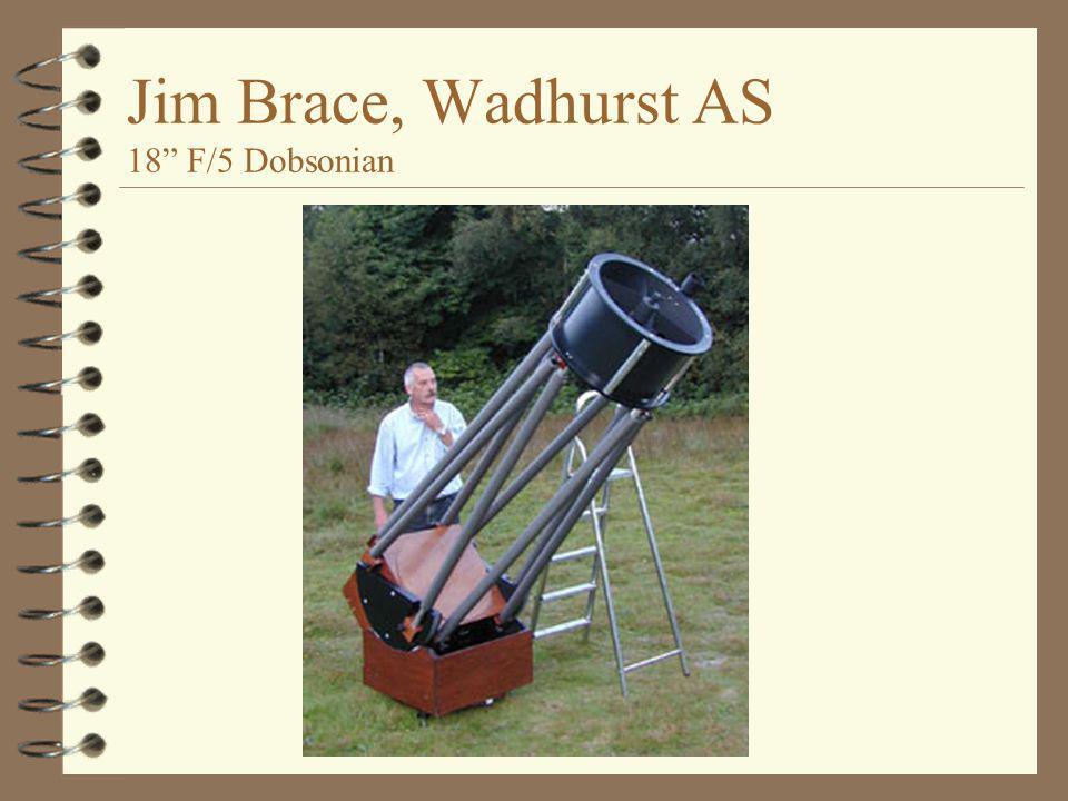 "Jim Brace, Wadhurst AS 18"" F/5 Dobsonian"
