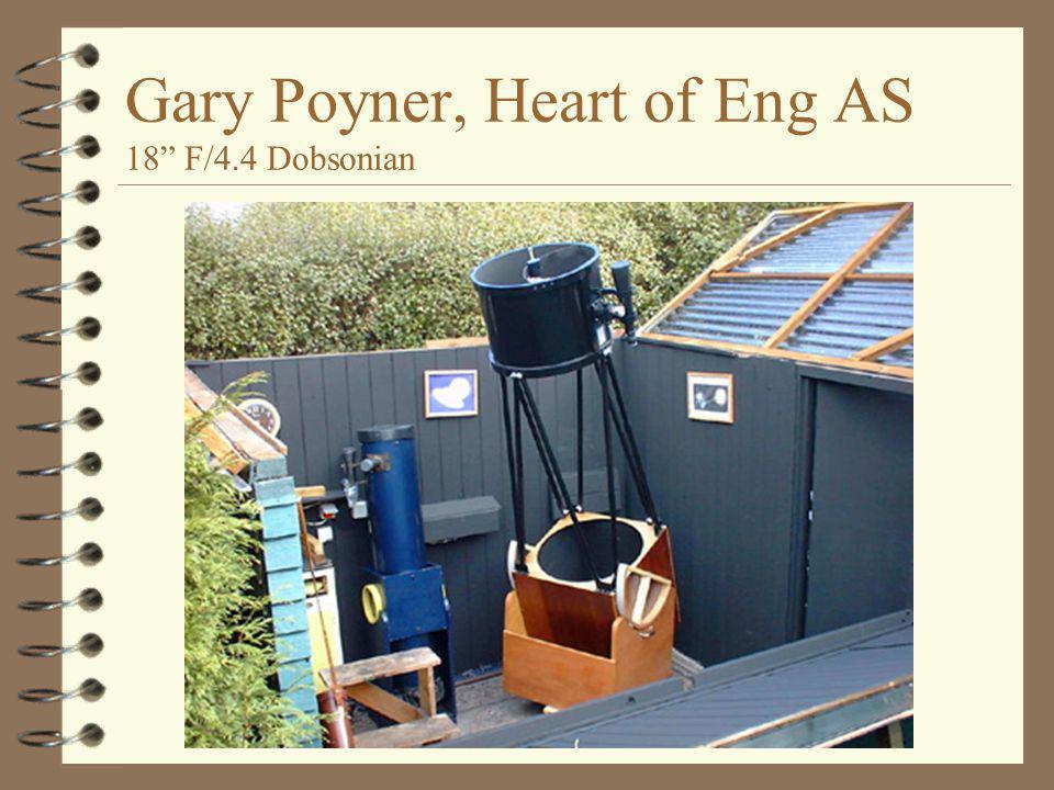 "Gary Poyner, Heart of Eng AS 18"" F/4.4 Dobsonian"