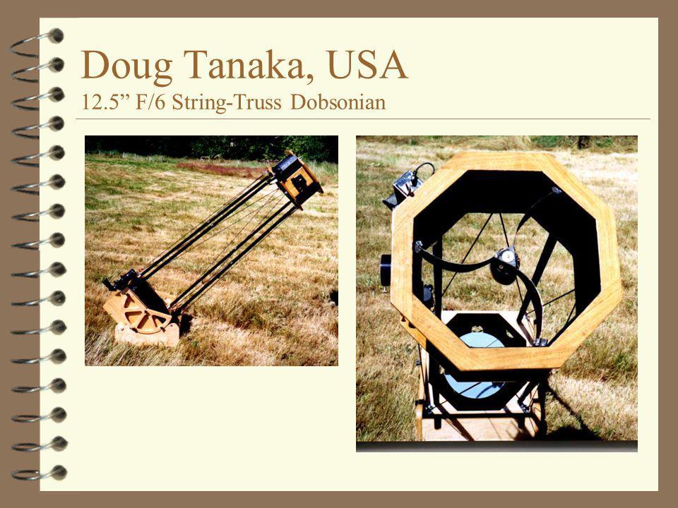 "Doug Tanaka, USA 12.5"" F/6 String-Truss Dobsonian"