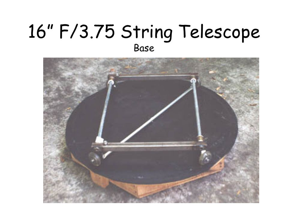 16 F/3.75 String Telescope Base