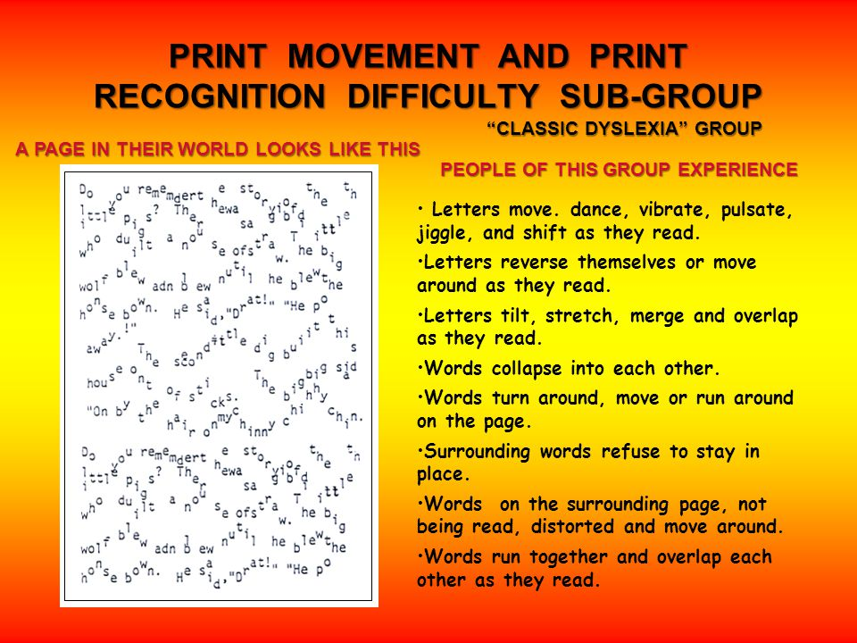 PRINT MOVEMENT AND PRINT RECOGNITION DIFFICULTY SUB-GROUP Letters move.