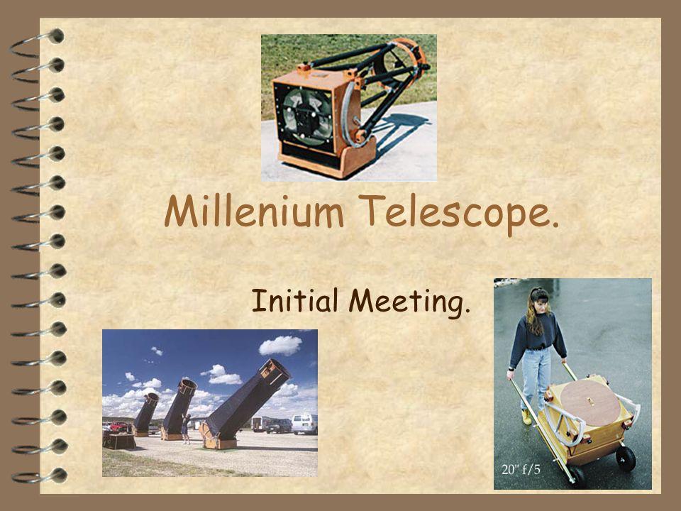 Millenium Telescope. Initial Meeting.