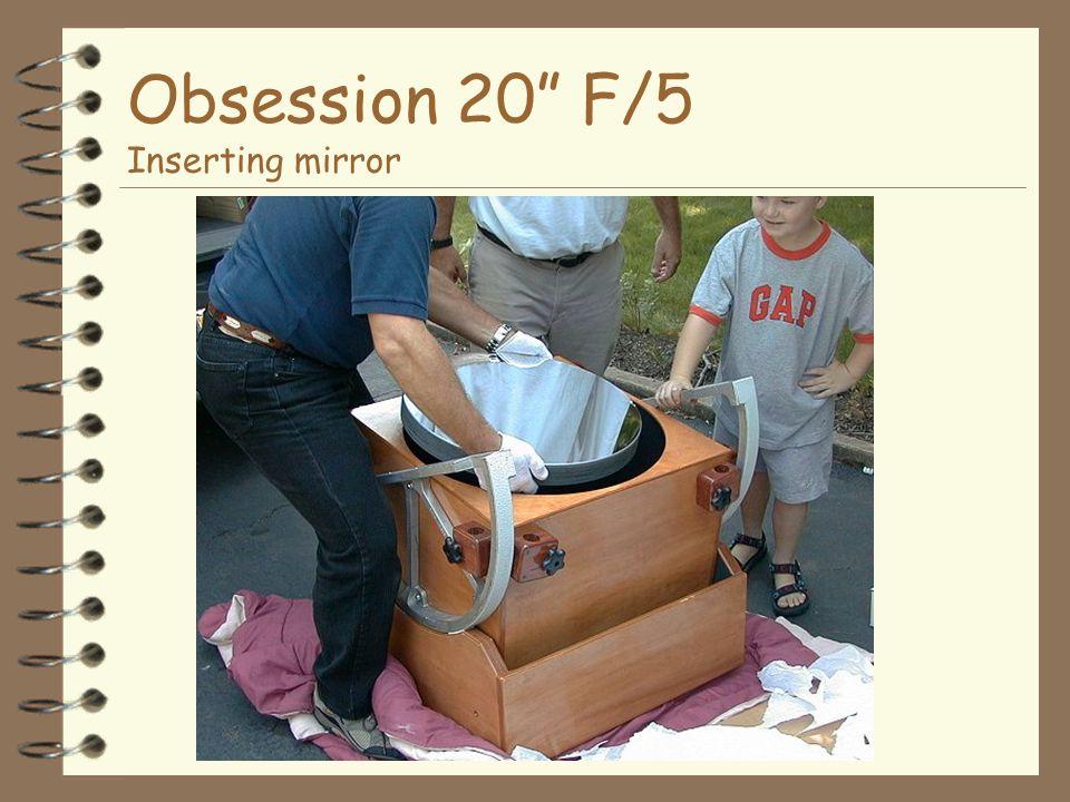Obsession 20 F/5 Inserting mirror