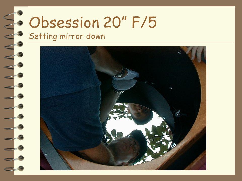 Obsession 20 F/5 Setting mirror down