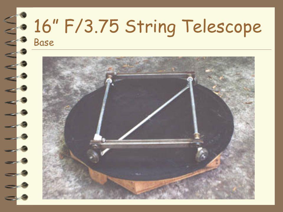 16 F/3.75 String Telescope Base