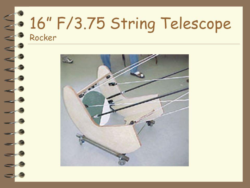 16 F/3.75 String Telescope Rocker