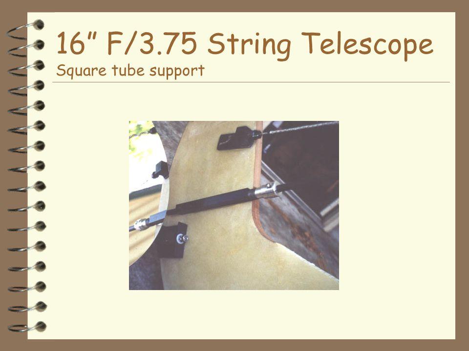16 F/3.75 String Telescope Square tube support