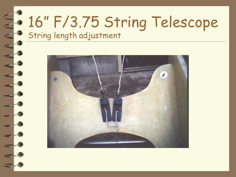 16 F/3.75 String Telescope String length adjustment