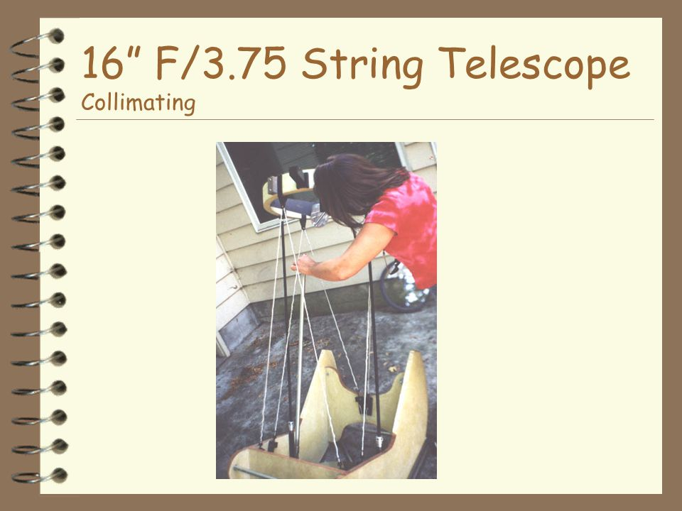 16 F/3.75 String Telescope Collimating