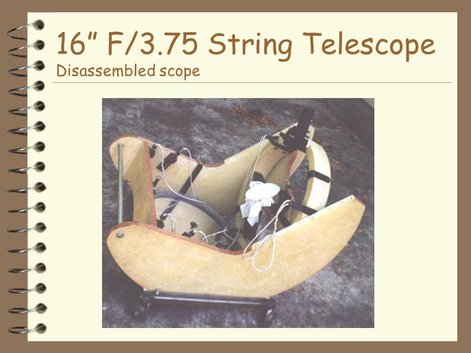 16 F/3.75 String Telescope Disassembled scope