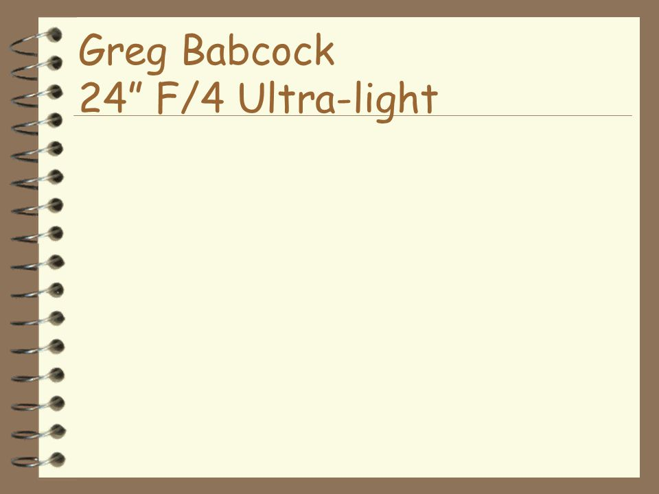 Greg Babcock 24 F/4 Ultra-light