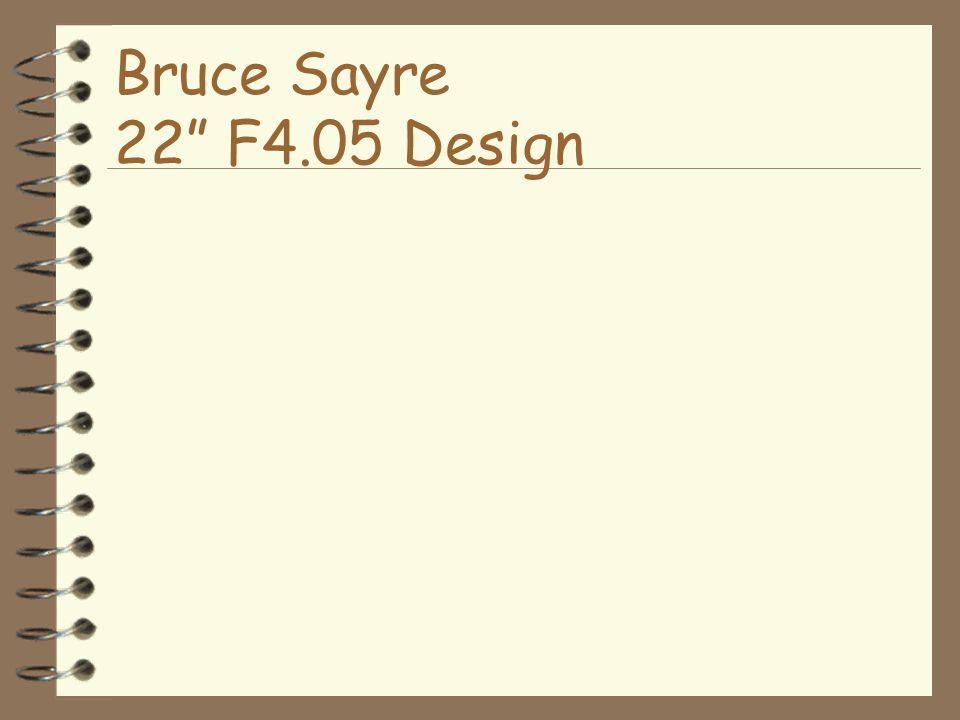 Bruce Sayre 22 F4.05 Design