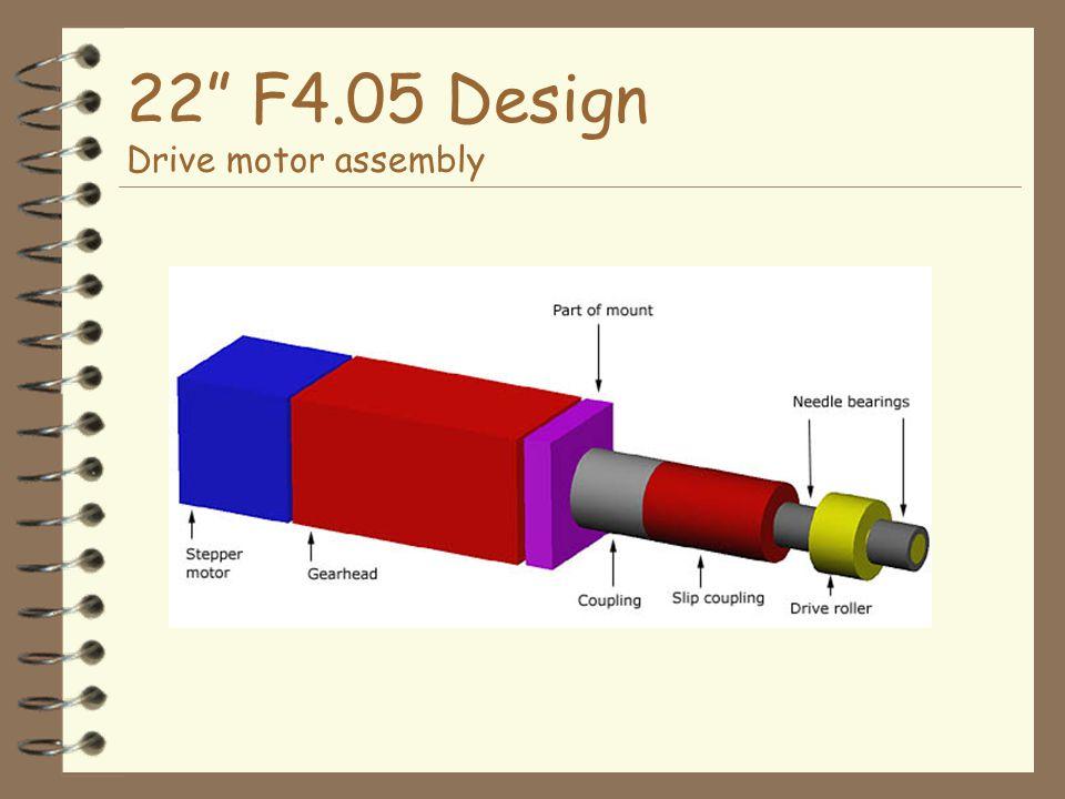 22 F4.05 Design Drive motor assembly