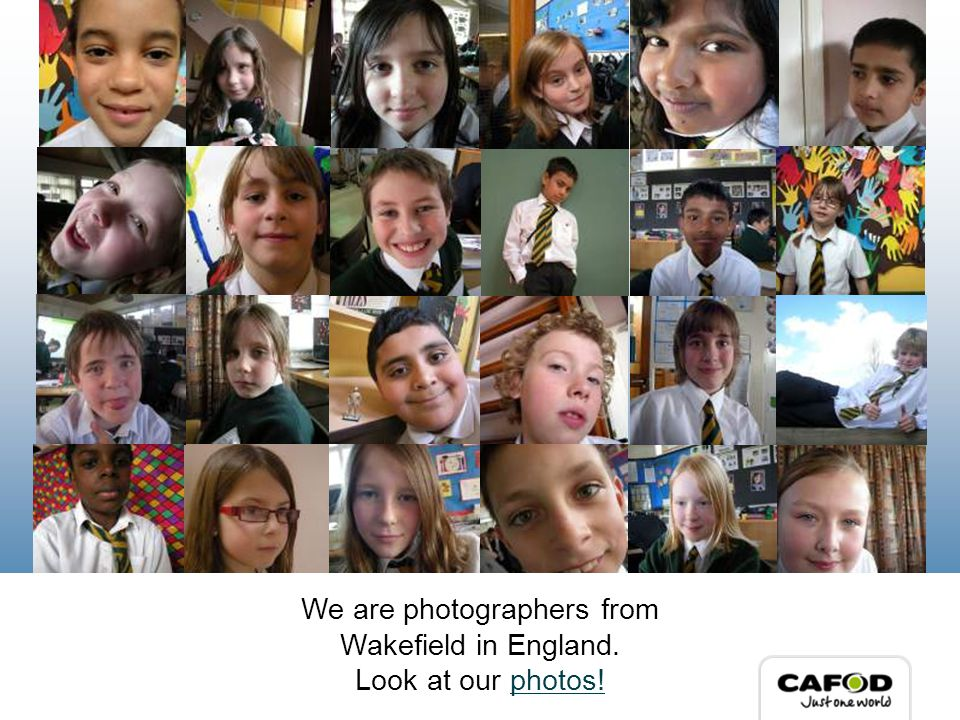 We are photographers from Wakefield in England. Look at our photos!photos!