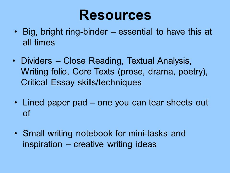 Keep up with the homework – make time & plan for it Practise critical essays at home on a weekly basis.