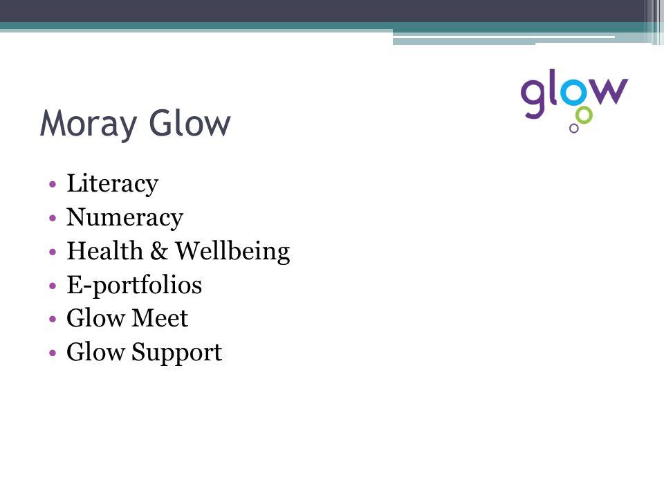 Moray Glow Literacy Numeracy Health & Wellbeing E-portfolios Glow Meet Glow Support