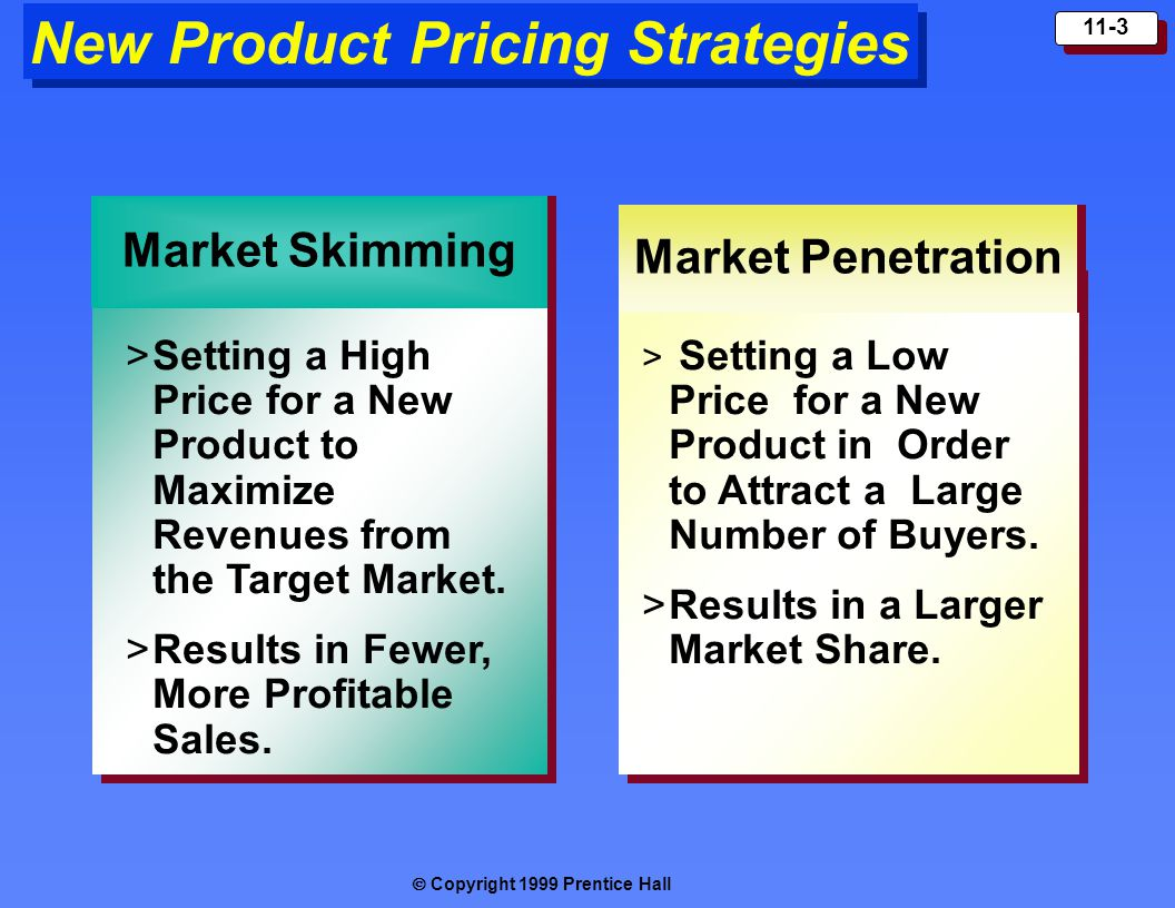  Copyright 1999 Prentice Hall 11-4 Product Line Pricing Setting Price Steps Between Product Line Items i.e.