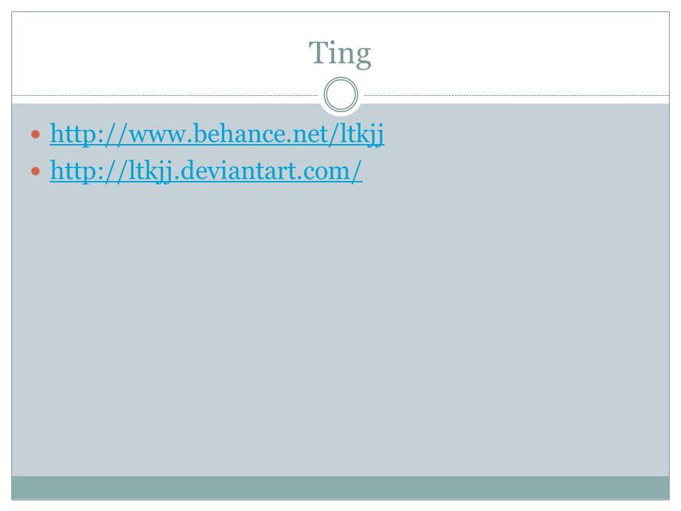 Ting http://www.behance.net/ltkjj http://ltkjj.deviantart.com/