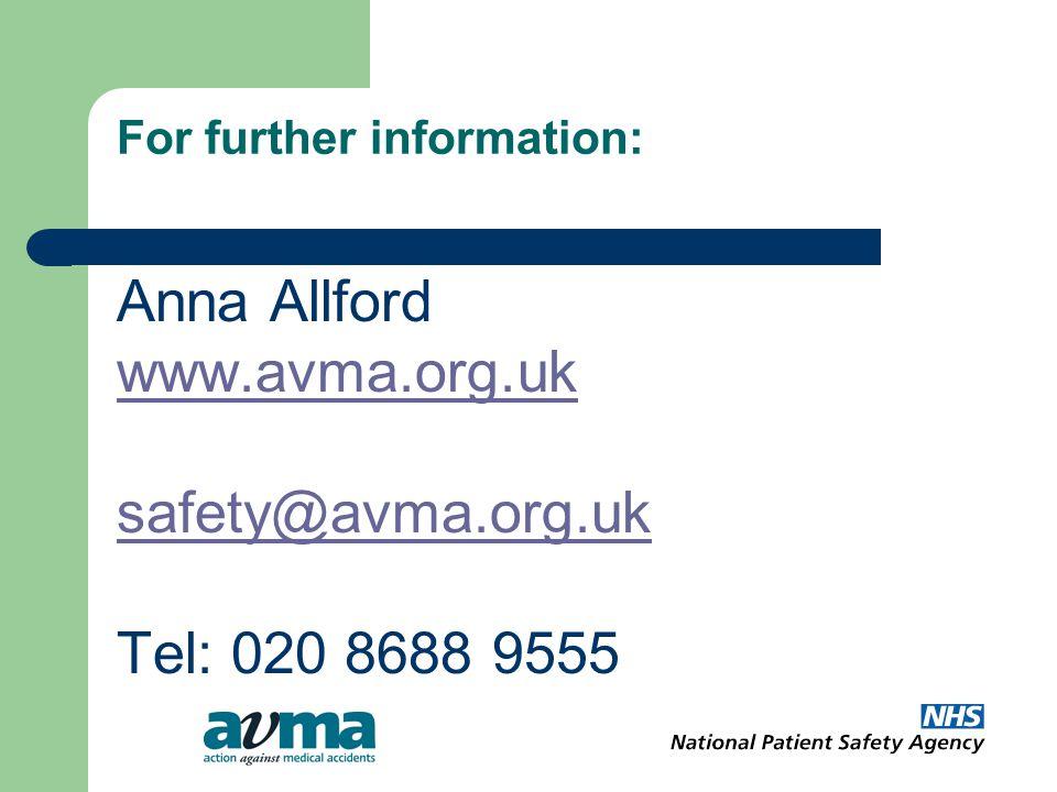 For further information: Anna Allford www.avma.org.uk safety@avma.org.uk Tel: 020 8688 9555