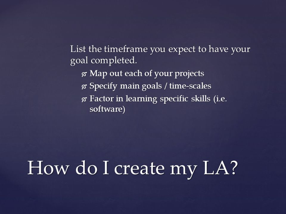 Explain how you know you achieved your learning goals Map out each of your projects:  Will you look at your assignments and projects throughout the course (e.g., exams, quizzes, essays, class notes, presentations).