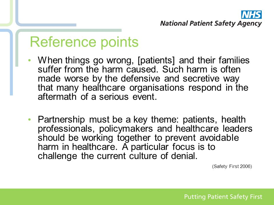 Reference points When things go wrong, [patients] and their families suffer from the harm caused.