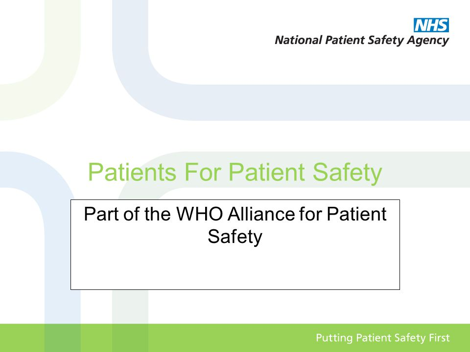Patients For Patient Safety Part of the WHO Alliance for Patient Safety