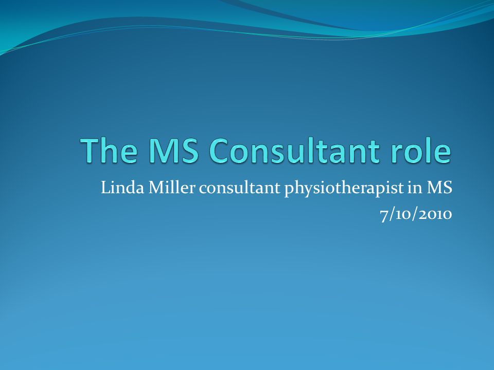 Linda Miller consultant physiotherapist in MS 7/10/2010