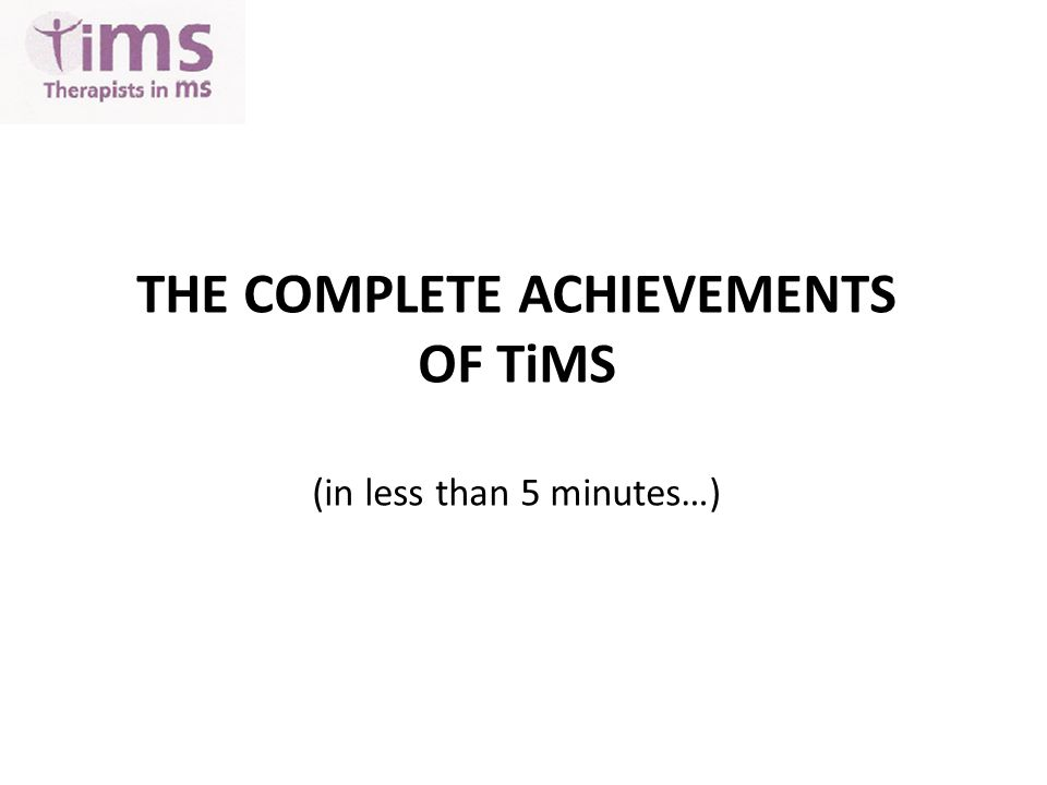 THE COMPLETE ACHIEVEMENTS OF TiMS (in less than 5 minutes…)