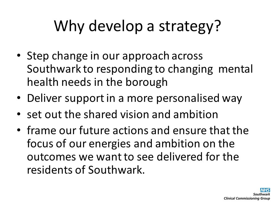 Why develop a strategy.