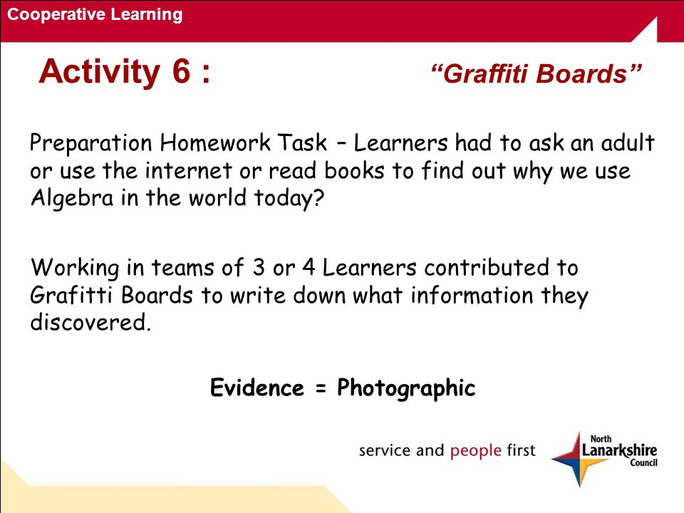 Cooperative Learning Preparation Homework Task – Learners had to ask an adult or use the internet or read books to find out why we use Algebra in the world today.