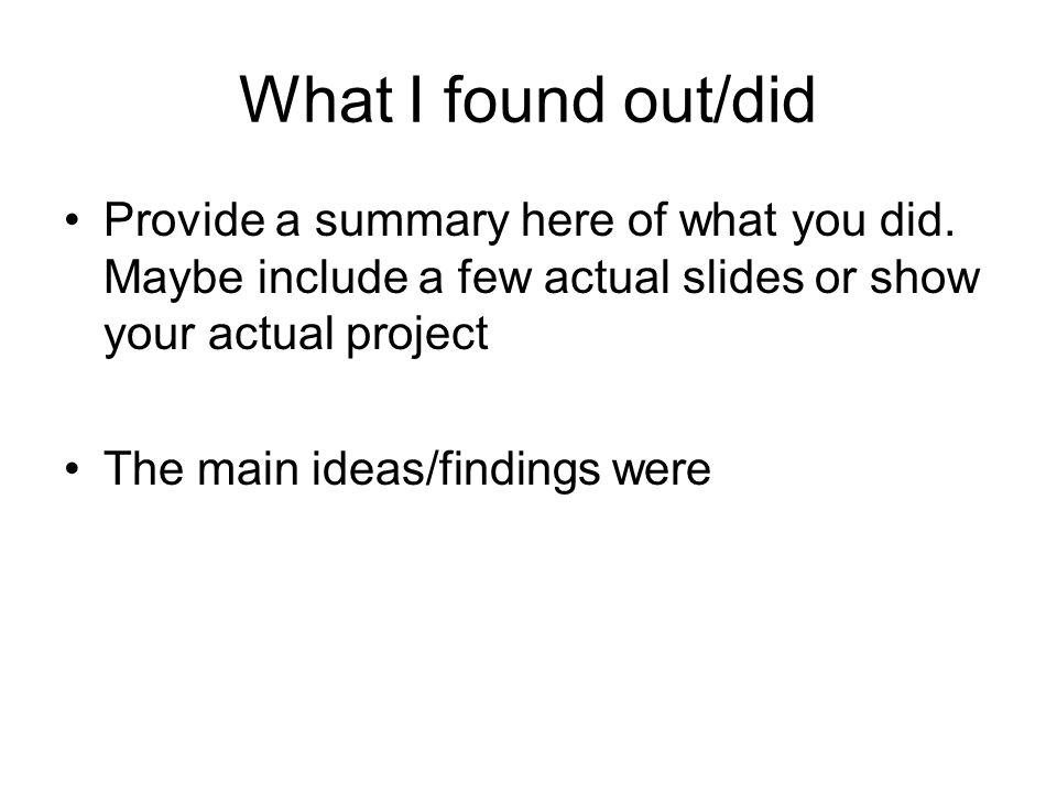 What I found out/did Provide a summary here of what you did.
