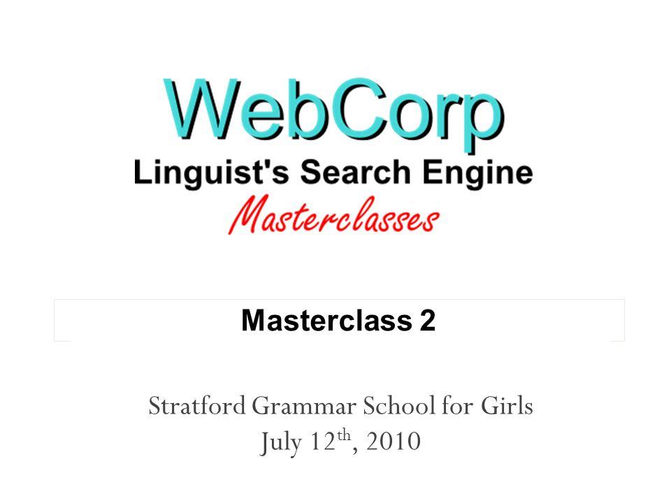 Masterclass 2 Stratford Grammar School for Girls July 12 th, 2010
